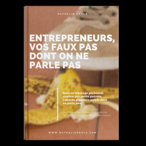 Entrepreneurs, vos faux pas dont on ne parle pas