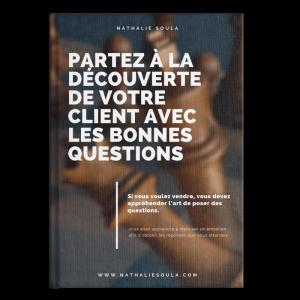 Partez à la découverte de votre client avec les bonnes questions